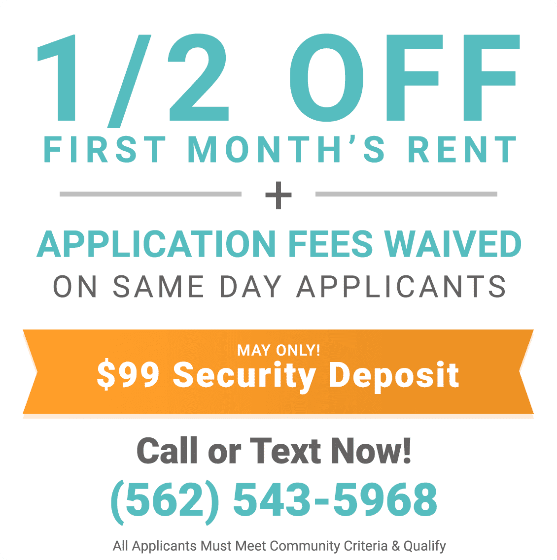 1/2 off first month's rent plus application fees waived on same day applicants