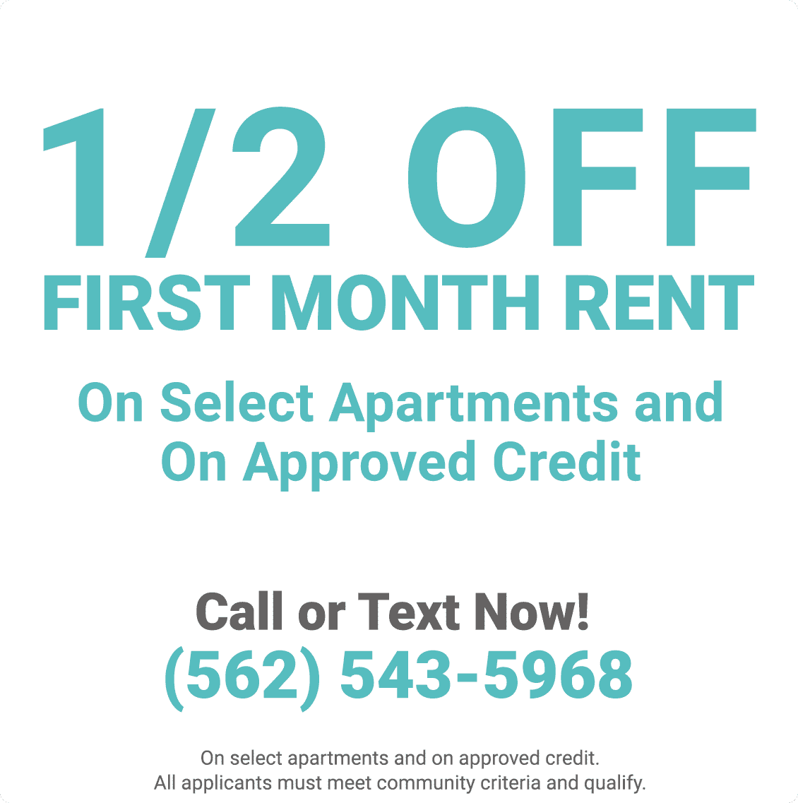 Half off first month rent on select apartments and on approved credit